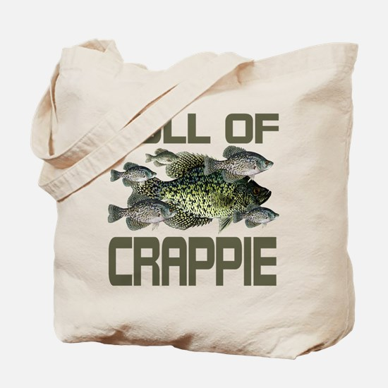 Full of Crappie Tote Bag