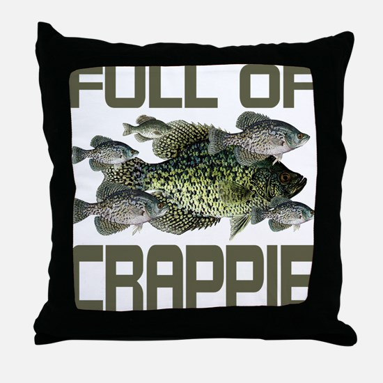 Full of Crappie Throw Pillow