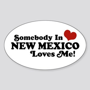 Somebody In New Mexico Loves Me Oval Sticker
