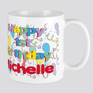 Michelle's 1st Birthday Mug