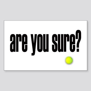 are you sure? Rectangle Sticker