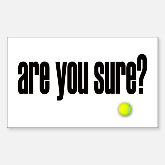 are you sure? Rectangle Stickers
