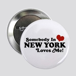 """Somebody in New York Loves Me 2.25"""" Button"""