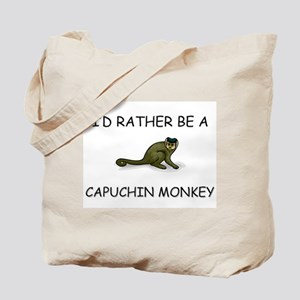 I'd Rather Be A Capuchin Monkey Tote Bag