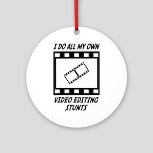 Video Editing Stunts Ornament (Round)