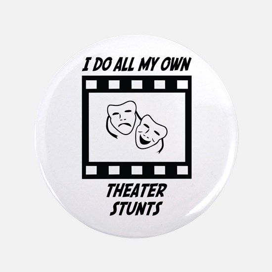 "Theater Stunts 3.5"" Button"