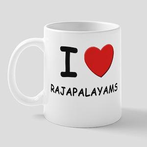 I love RAJAPALAYAMS Mug