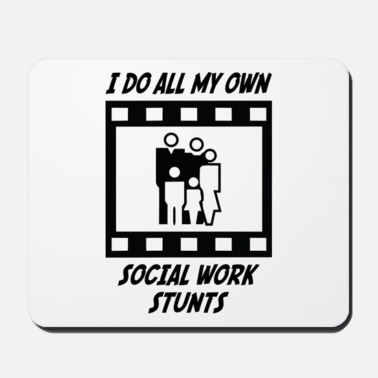 Social Work Stunts Mousepad