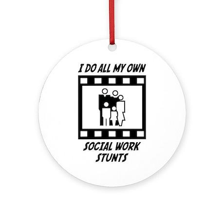 Social Work Stunts Ornament (Round)