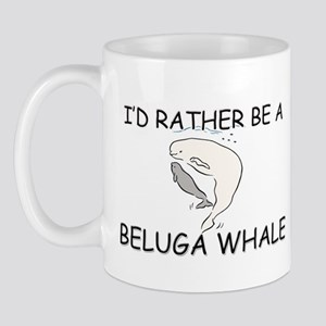 I'd Rather Be A Beluga Whale Mug