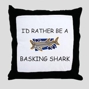 I'd Rather Be A Basking Shark Throw Pillow