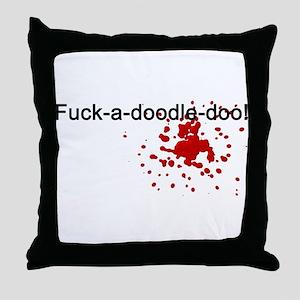 F*ck-a-doodle-doo Throw Pillow