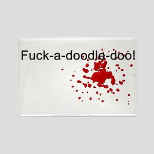 F*ck-a-doodle-doo Rectangle Magnet