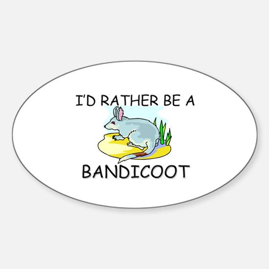 I'd Rather Be A Bandicoot Oval Decal