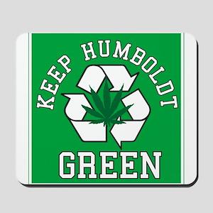Keep Humboldt Green Mousepad