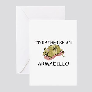 I'd Rather Be An Armadillo Greeting Cards (Pk of 1