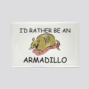I'd Rather Be An Armadillo Rectangle Magnet