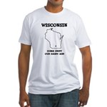 Funny Wisconsin Motto Fitted T-Shirt