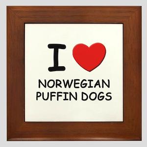 I love NORWEGIAN PUFFIN DOGS Framed Tile