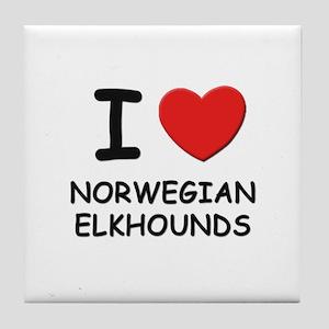 I love NORWEGIAN ELKHOUNDS Tile Coaster