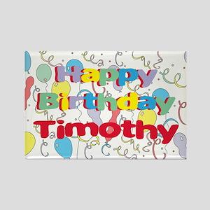 Happy Birthday Timothy Rectangle Magnet