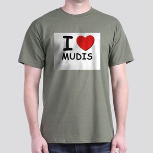 I love MUDIS Dark T-Shirt
