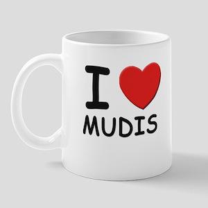 I love MUDIS Mug