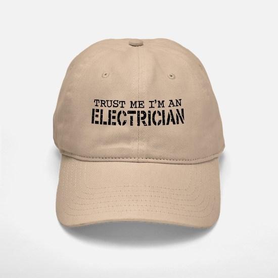 Trust Me I'm An Electrician Baseball Baseball Cap