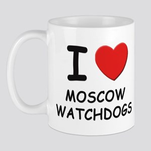 I love MOSCOW WATCHDOGS Mug