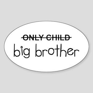 Only Big Bro Sticker (Oval)