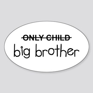 Only Big Brother Sticker (Oval)