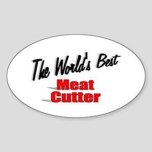 """The World's Best Meat Cutter"" Oval Sticker"