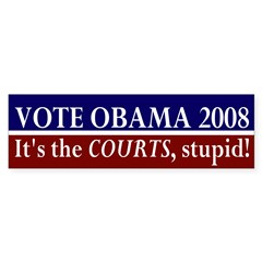 Vote Obama: It's The Courts Bumper Bumper Sticker