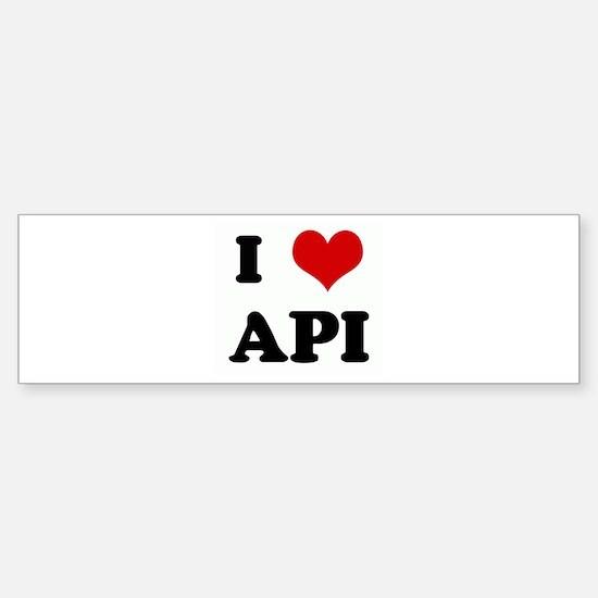 I Love API Bumper Bumper Bumper Sticker