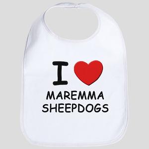 I love MAREMMA SHEEPDOGS Bib