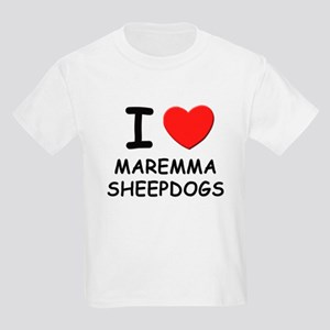 I love MAREMMA SHEEPDOGS Kids Light T-Shirt