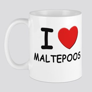 I love MALTEPOOS Mug