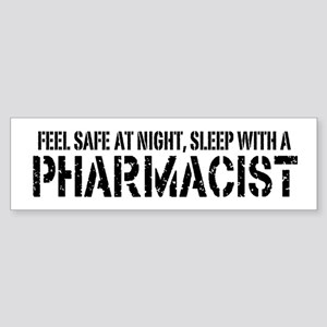 Feel Safe With A Pharmacist Bumper Sticker