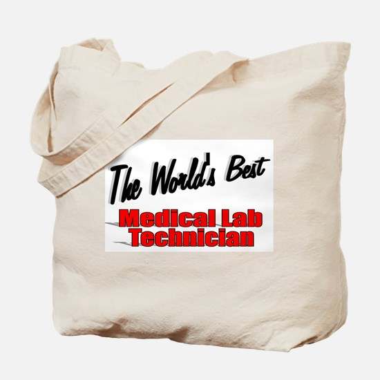 """"""" The World's Best Medical Lab Technician"""" Tote Ba"""