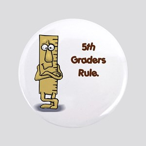 """5th Graders Rule 3.5"""" Button"""