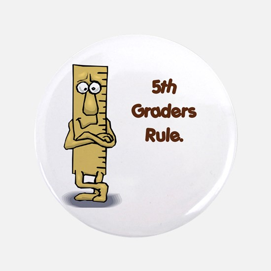 "5th Graders Rule 3.5"" Button"