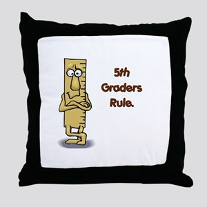 5th Graders Rule Throw Pillow