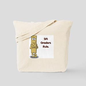 5th Graders Rule Tote Bag