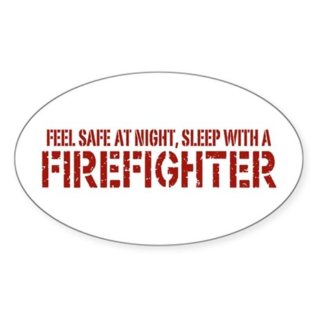 Feel Safe With A Firefighter Oval Sticker