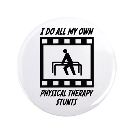 "Physical Therapy Stunts 3.5"" Button (100 pack"