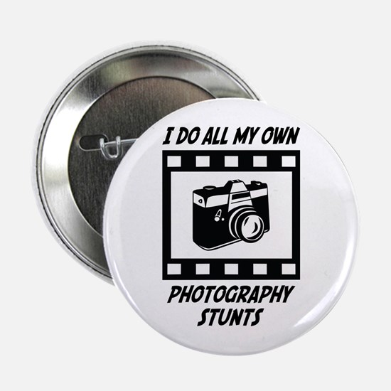 "Photography Stunts 2.25"" Button"
