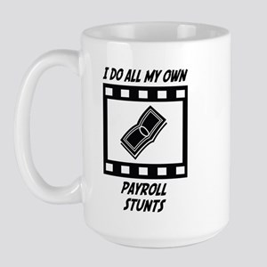 Payroll Stunts Large Mug