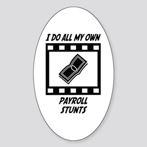 Payroll Stunts Oval Sticker