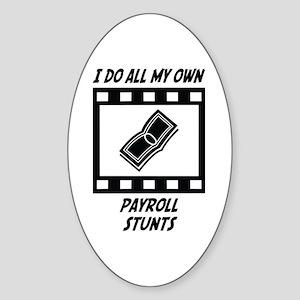 Payroll Stunts Oval Sticker