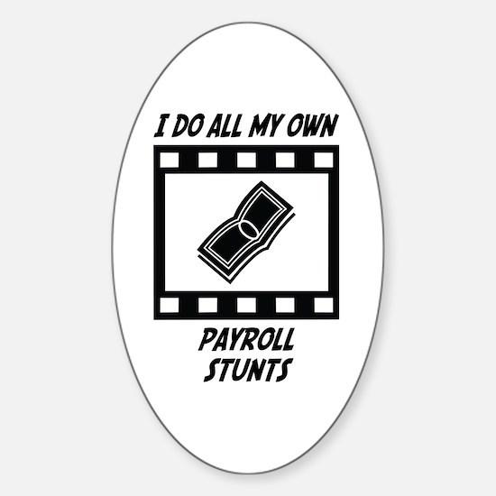 Payroll Stunts Oval Decal